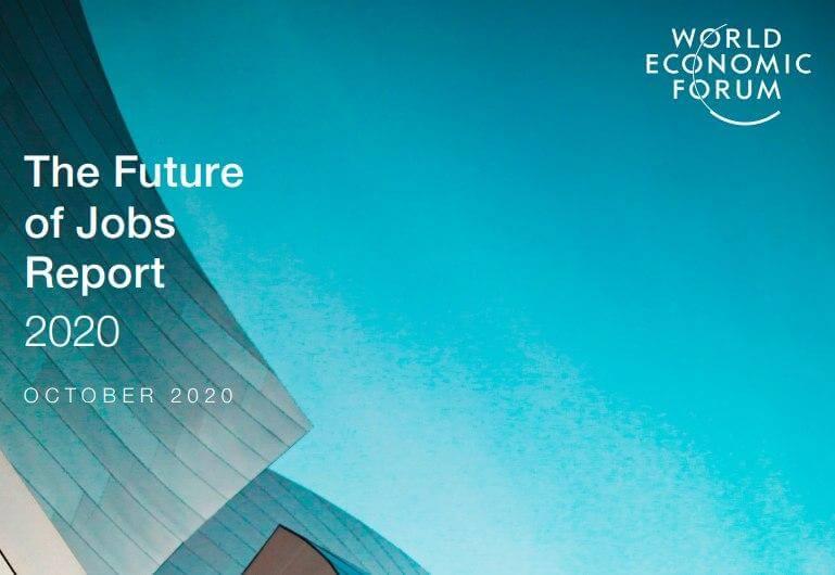 """הפורום הכלכלי העולמי הוציא דו""""ח בתרגום חופשי """"דו""""ח עתיד העבודות"""" אוקטובר 2020."""